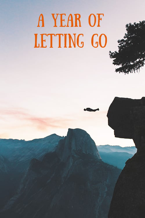 A Year Of Letting Go (And The End Of A Decade)